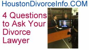 houston divorce lawyer questions